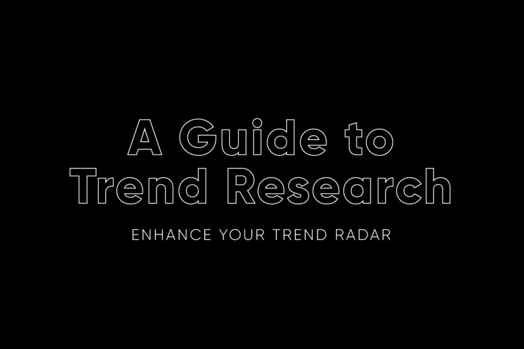 A Guide to Trend Research